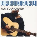 Experience Gospel! Gospel Unplugged